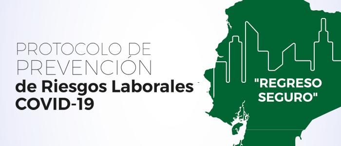 """Protocolo de Prevención de Riesgos Laborales Covid-19 """"Regreso Seguro"""""""