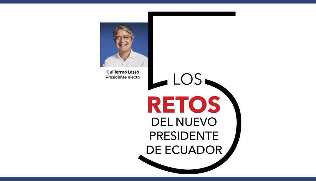 Los 5 Retos del Nuevo Presidente de Ecuador